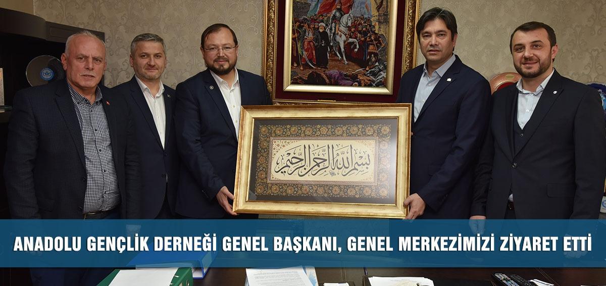 Anadolu Gençlik Derneği Genel Başkanı, Genel Merkezimizi Ziyaret Etti