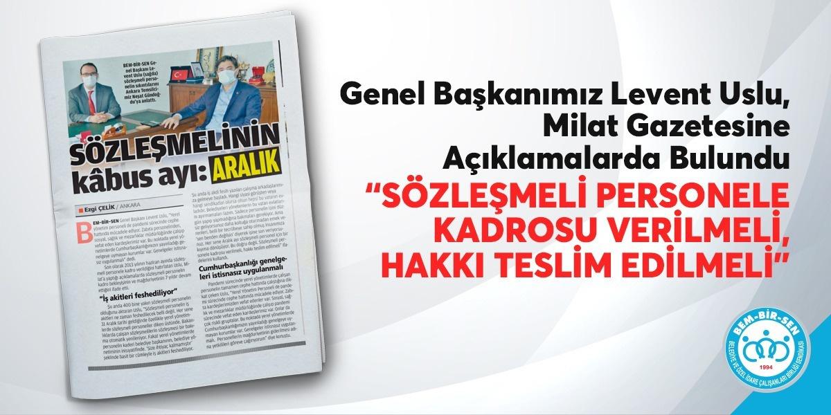 """Genel Başkanımız Levent Uslu, Milat Gazetesine Açıklamalarda Bulundu. """"Sözleşmeli personele kadrosu verilmeli, hakkı teslim edilmeli"""""""