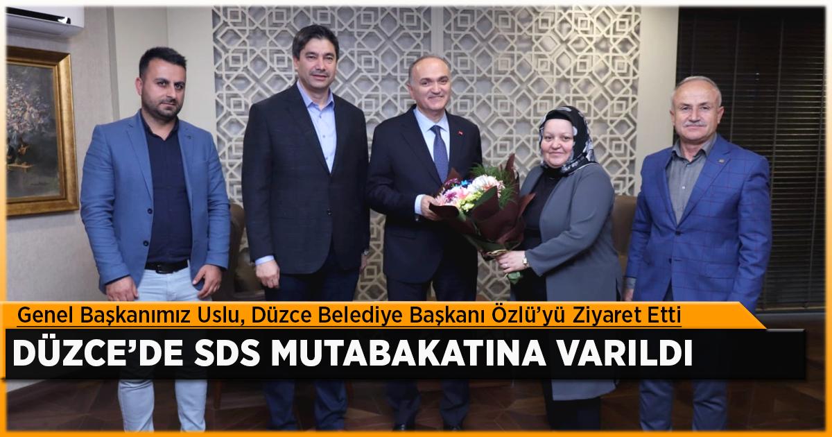 Genel Başkanımız Uslu, Düzce Belediye Başkanı Özlü'yü Ziyaret Etti, Düzce'de SDS Mutabakatına Varıldı