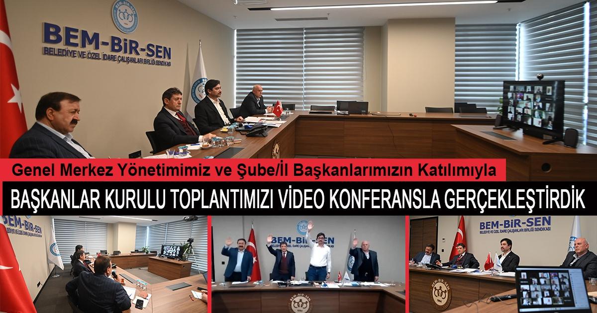 Genel Merkez Yönetimimiz ve Şube/İl Başkanlarımızın Katılımıyla Başkanlar Kurulu Toplantımızı Video Konferansla Gerçekleştirdik