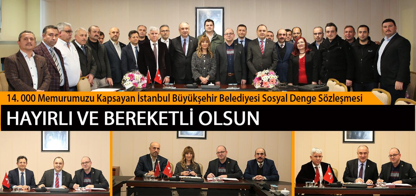 14. 000 Memurumuzu Kapsayan İstanbul Büyükşehir Belediyesi Sosyal Denge Sözleşmesi Hayırlı ve Bereketli Olsun