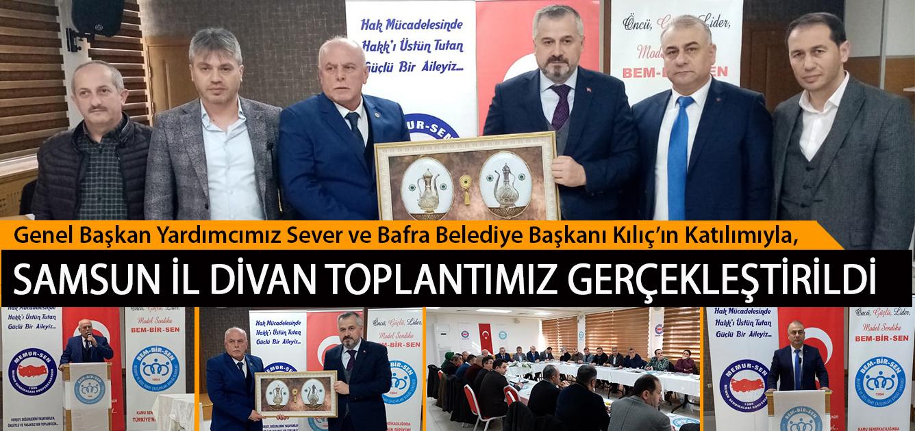 Genel Başkan Yardımcımız Sever ve Bafra Belediye Başkanı Kılıç'ın Katılımıyla, Samsun İl Divan Toplantımız Gerçekleştirildi