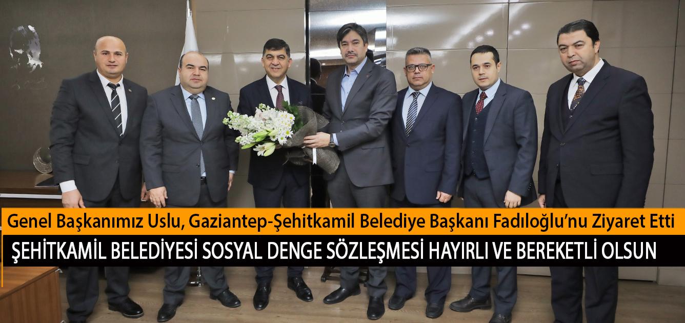 Genel Başkanımız Levent Uslu, Gaziantep-Şehitkamil Belediye Başkanı Rıdvan Fadıloğlu'nu Ziyaret Etti. Sosyal Denge Sözleşmesi Hayırlı ve Bereketli Olsun