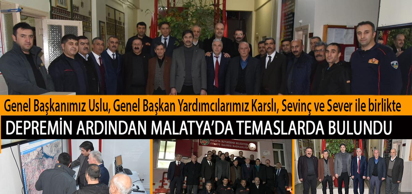 Genel Başkanımız Uslu, Genel Başkan Yardımcılarımız Karslı, Sevinç ve Sever ile Depremin Ardından Malatya'da Temaslarda Bulundu