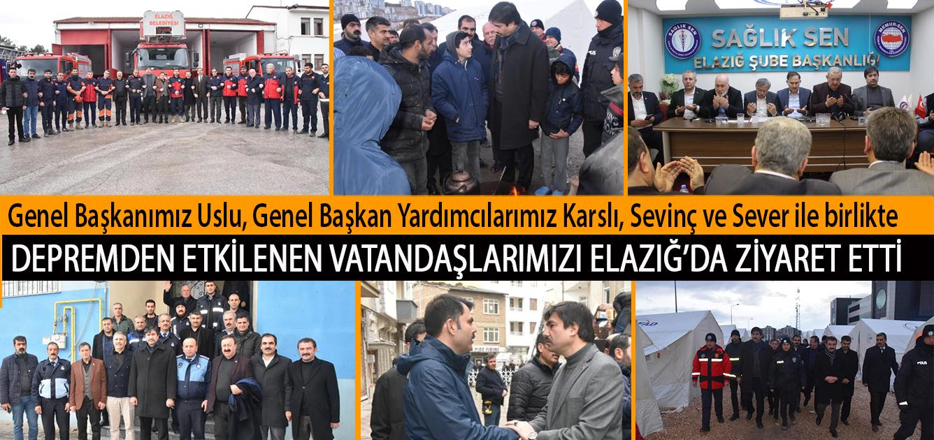 Genel Başkanımız Uslu, Genel Başkan Yardımcılarımız Karslı, Sevinç ve Sever ile Depremden Etkilenen Vatandaşlarımızı Elazığ'da Ziyaret Etti