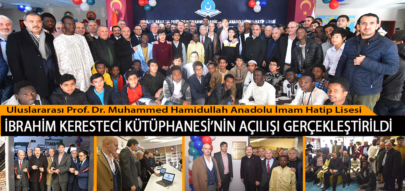 Uluslararası Prof. Dr. Muhammed Hamidullah Anadolu İmam Hatip Lisesi İbrahim Keresteci Kütüphanesi'nin Açılışı Gerçekleştirildi