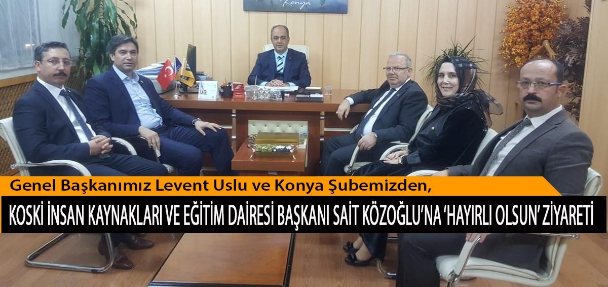 Genel Başkanımız Levent Uslu ve Konya Şubemizden, KOSKİ İnsan Kaynakları ve Eğitim Dairesi Başkanı Sait Közoğlu'na 'Hayırlı Olsun' Ziyareti
