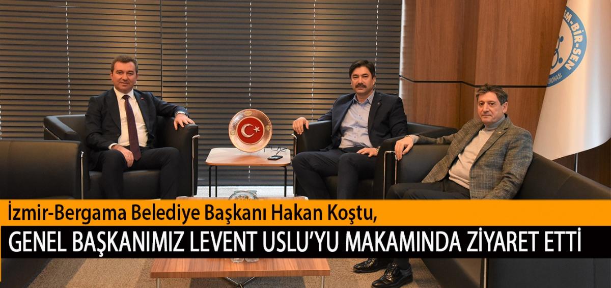İzmir-Bergama Belediye Başkanı Hakan Koştu, Genel Başkanımız Levent Uslu'yu Makamında Ziyaret Etti