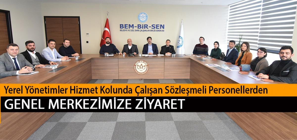 Yerel Yönetimler Hizmet Kolunda Çalışan Sözleşmeli Personellerden Genel Merkezimize Ziyaret