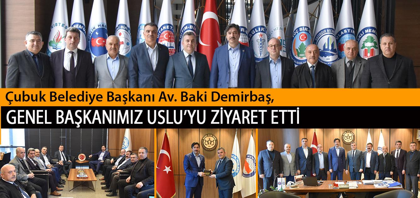 Çubuk Belediye Başkanı Av. Baki Demirbaş, Genel Başkanımız Levent Uslu'yu Ziyaret Etti