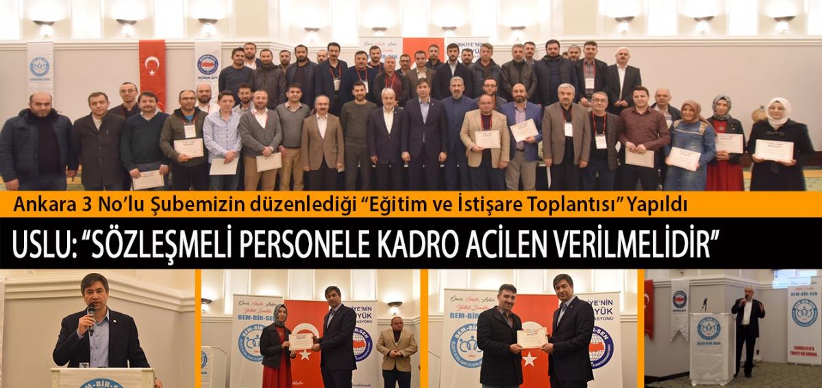 """Ankara 3 No'lu Şubemizin düzenlediği """"Eğitim ve İstişare Toplantısı"""" Yapıldı"""