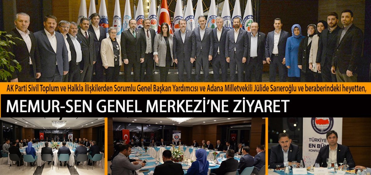 AK Parti Sivil Toplum ve Halkla İlişkilerden Sorumlu Genel Başkan Yardımcısı ve Adana Milletvekili Jülide Sarıeroğlu ve beraberindeki heyetten, Memur-Sen Genel Merkezi'ne Ziyaret