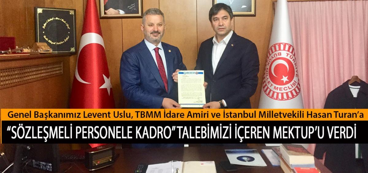 """Genel Başkanımız Levent Uslu, TBMM İdare Amiri ve İstanbul Milletvekili Hasan Turan'a """"Sözleşmeli Personele Kadro"""" Talebimizi İçeren Mektup'u Verdi"""