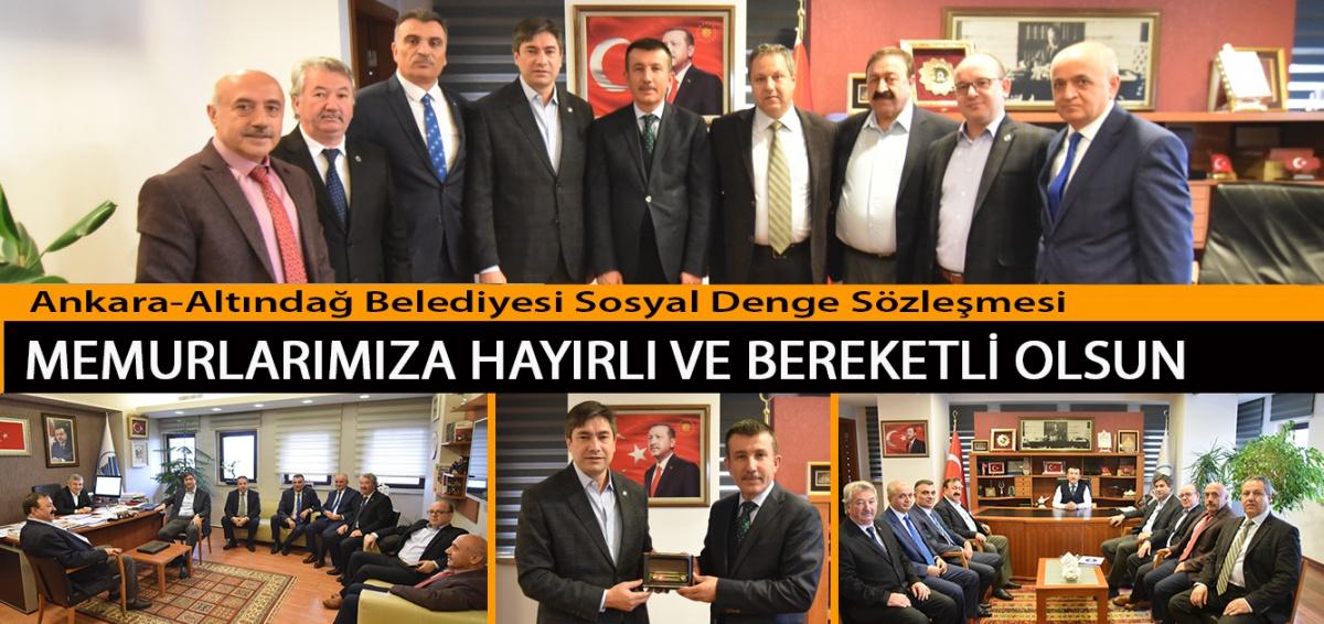 Ankara-Altındağ Belediyesi Sosyal Denge Sözleşmesi Memurlarımıza Hayırlı ve Bereketli Olsun