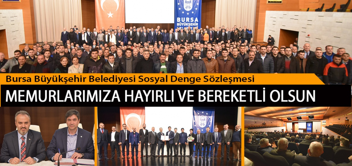 Bursa Büyükşehir Belediyesi Sosyal Denge Sözleşmesi Memurlarımıza Hayırlı ve Bereketli Olsun