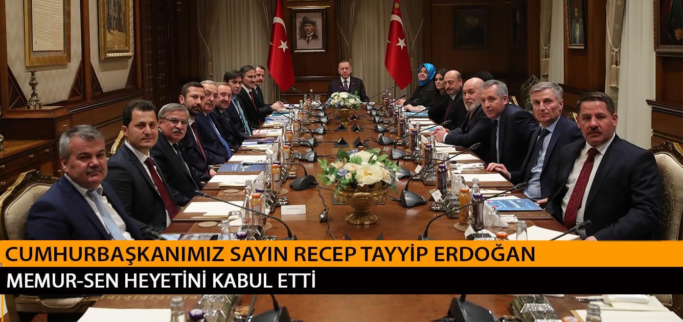 Cumhurbaşkanımız Sayın Recep Tayyip Erdoğan, Memur-Sen Heyetini Kabul Etti