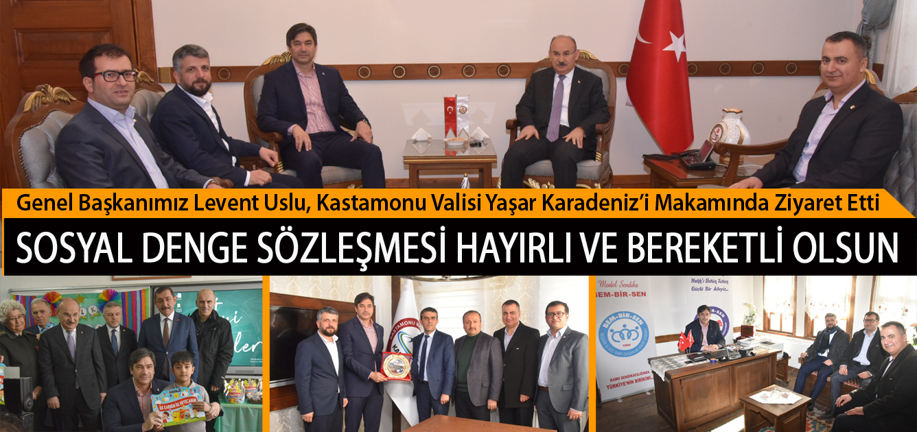 Genel Başkanımız Levent Uslu, Kastamonu Valisi Yaşar Karadeniz'i Makamında Ziyaret Etti. Sosyal Denge Sözleşmesi Hayırlı ve Bereketli Olsun