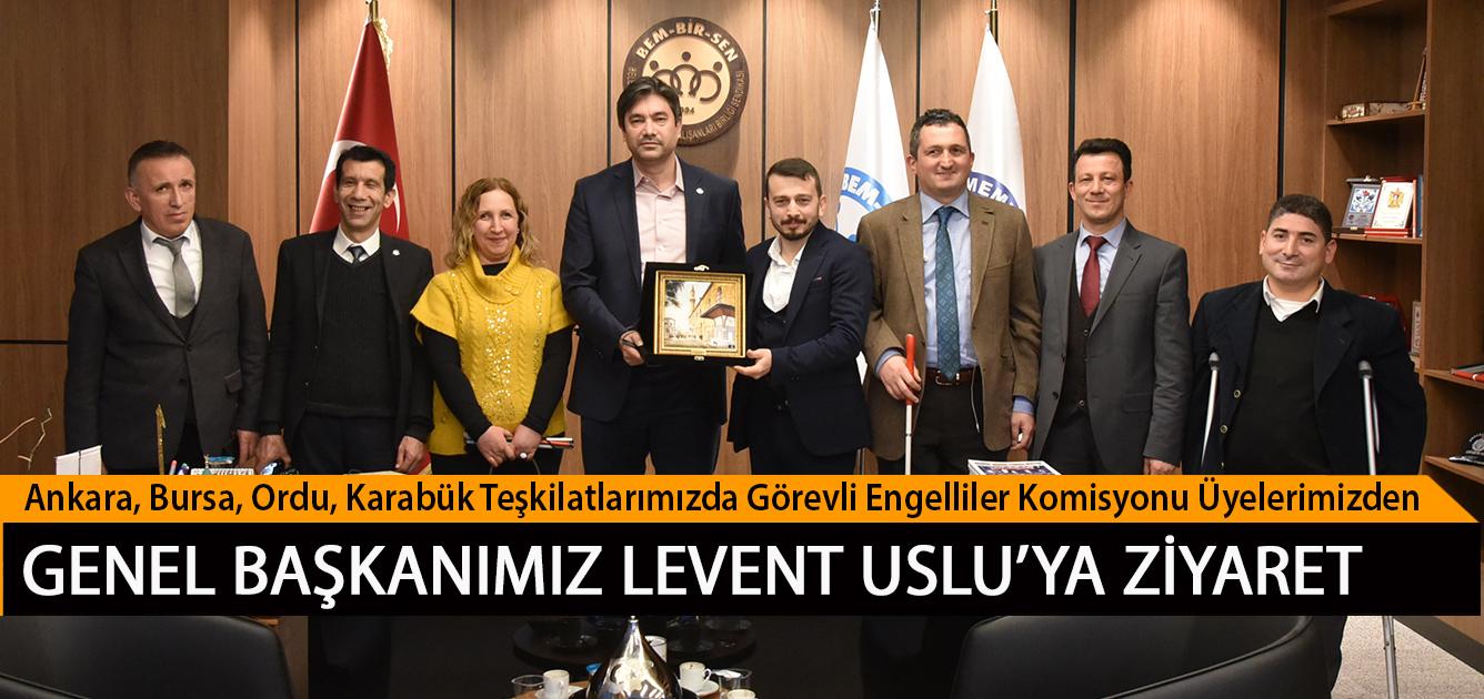 Ankara, Bursa, Ordu, Karabük Teşkilatlarımızda Görevli Engelliler Komisyonu Üyelerimizden Genel Başkanımız Levent Uslu'ya Ziyaret