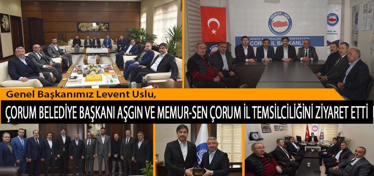 Genel Başkanımız Levent Uslu, Çorum Belediye Başkanı Dr. Halil İbrahim Aşgın ve Memur-Sen Çorum İl Temsilciliğini Ziyaret Etti