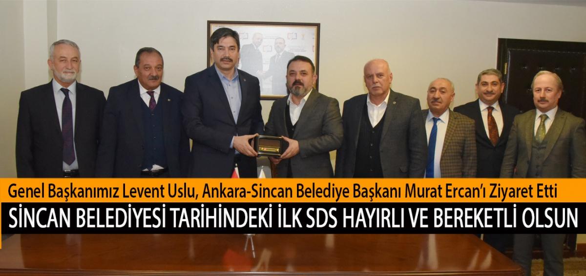 Genel Başkanımız Levent Uslu, Ankara-Sincan Belediye Başkanı Murat Ercan'ı Ziyaret Etti. Sincan Belediyesi Tarihindeki İlk SDS Hayırlı ve Bereketli Olsun
