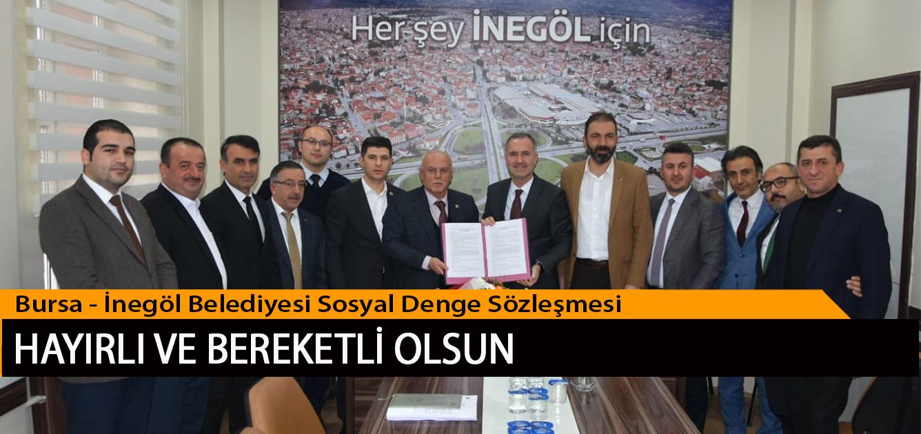 Bursa-İnegöl Belediyesi Sosyal Denge Sözleşmesi Hayırlı ve Bereketli Olsun
