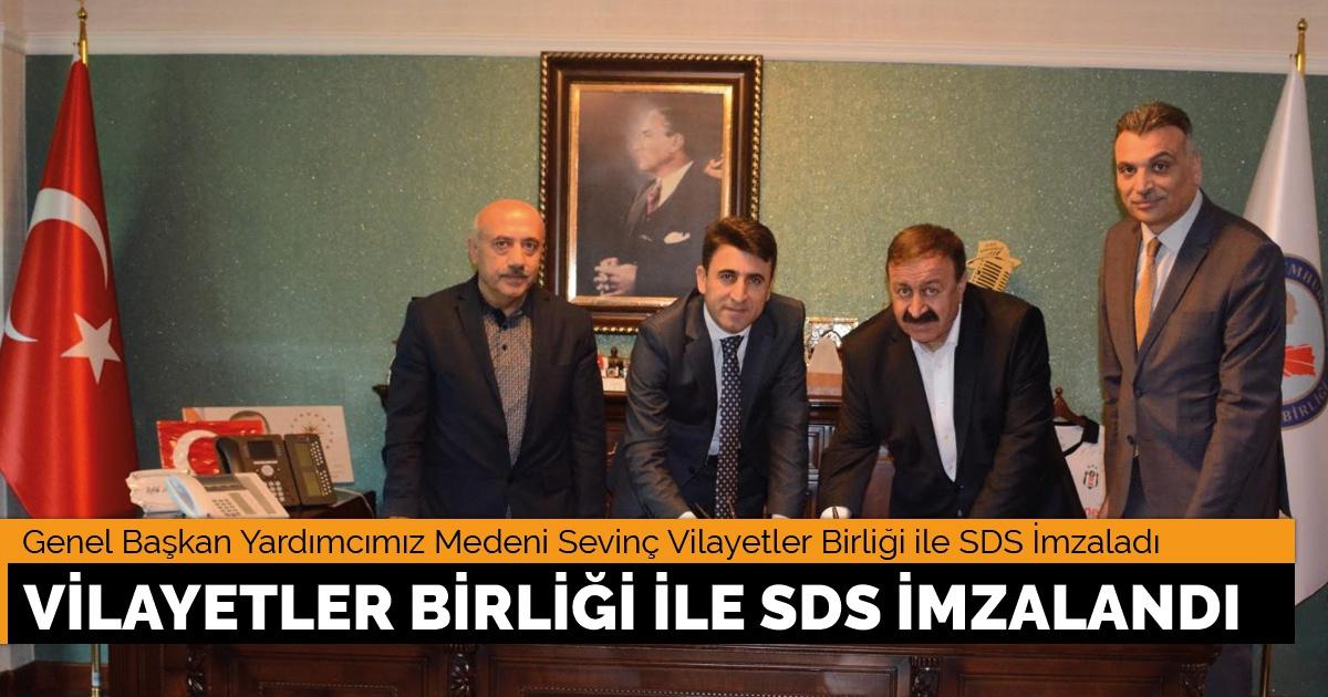 Vilayetler Birliği ile SDS İmzalandı