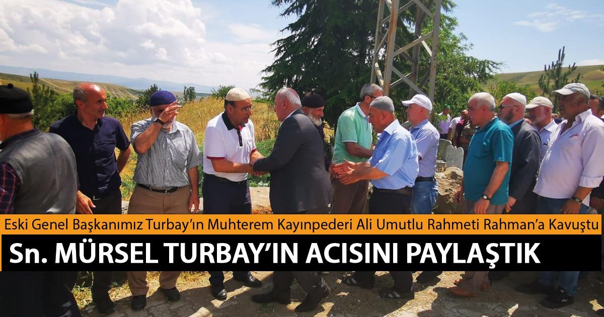 Eski Genel Başkanımız Turbay'ın Muhterem Kayınpederi Ali Umutlu Rahmeti Rahman'a Kavuştu