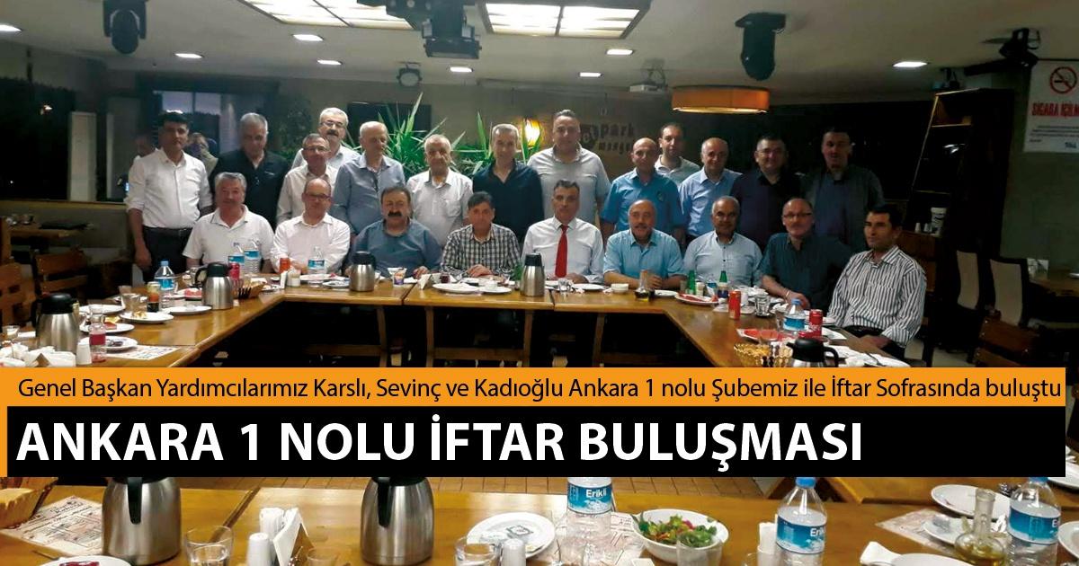 Genel Başkan Yardımcılarımız Karslı, Sevinç ve Kadıoğlu Ankara 1 nolu Şubemiz ile İftar Sofrasında buluştu