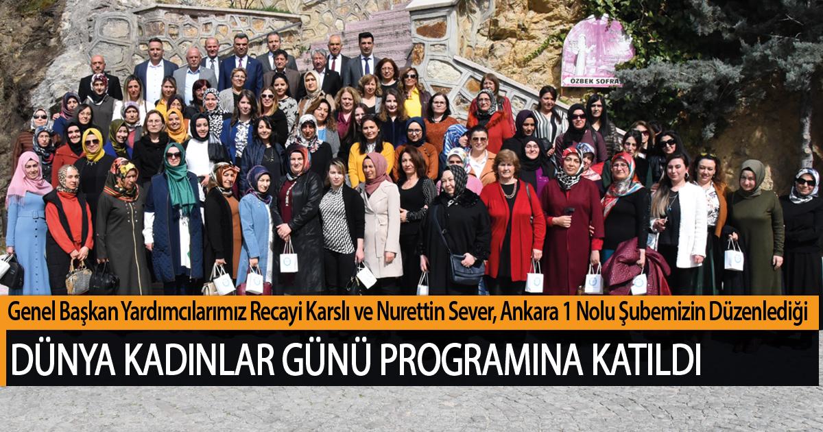 Karslı ve Sever Ankara 1 No'lu Şubemizin Düzenlediği Dünya Kadınlar Günü Programına Katıldı