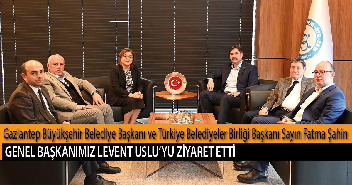 Gaziantep Büyükşehir Belediye Başkanı ve Türkiye Belediyeler Birliği Başkanı Sayın Fatma Şahin, Genel Başkanımız Levent Uslu'yu Ziyaret Etti