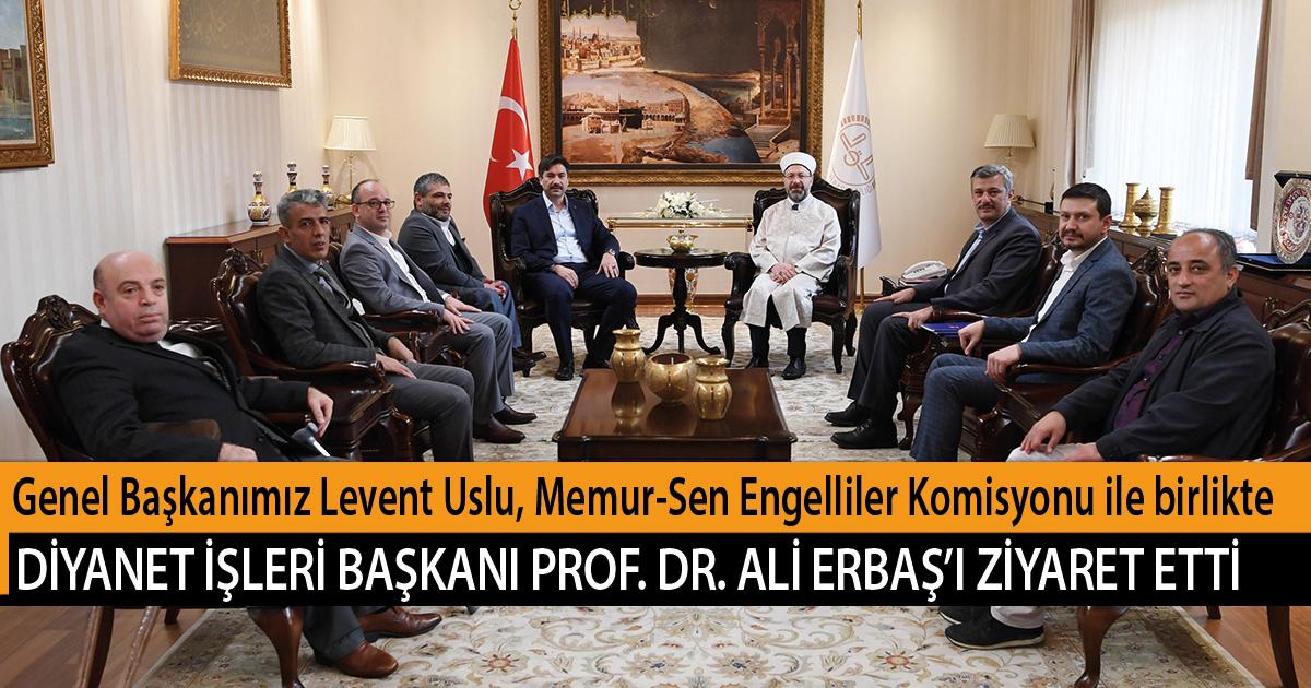 Genel Başkanımız Levent Uslu, Memur-Sen Engelliler Komisyonu ile birlikte Diyanet İşleri Başkanı Prof. Dr. Ali Erbaş'ı Ziyaret Etti