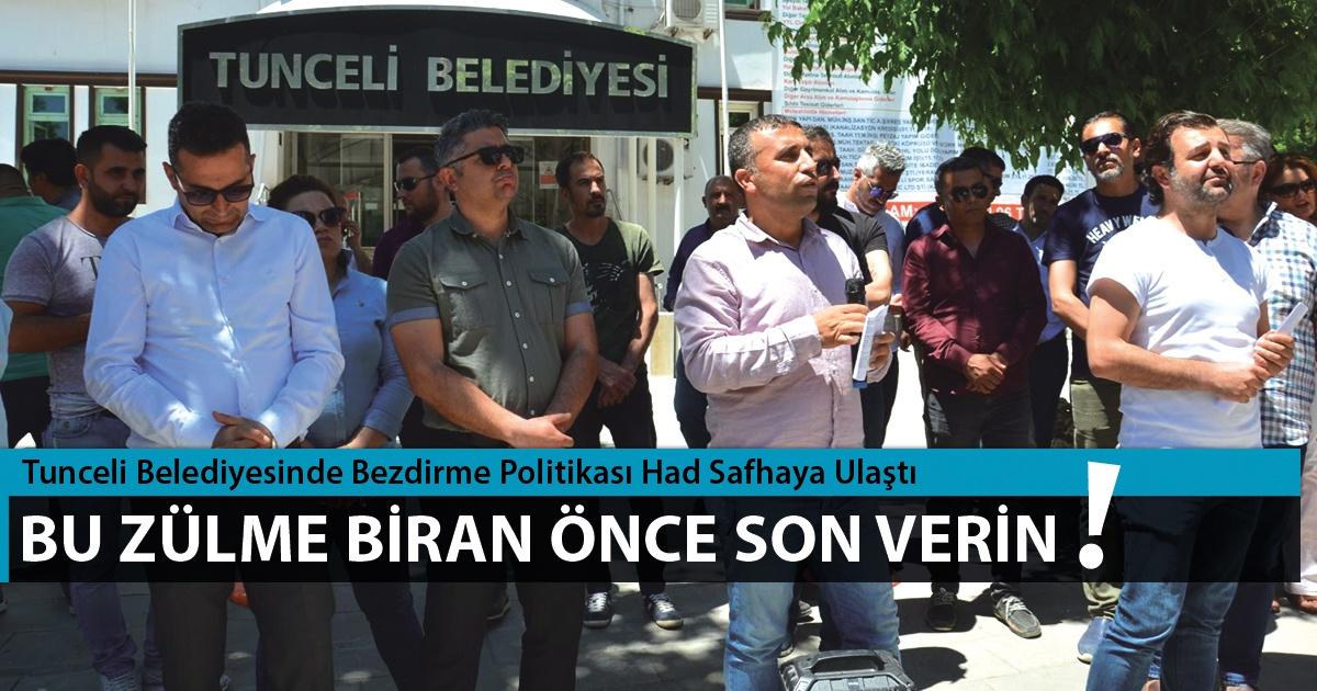 Tunceli Belediyesinde Bezdirme Politikası Had Safhaya Ulaştı