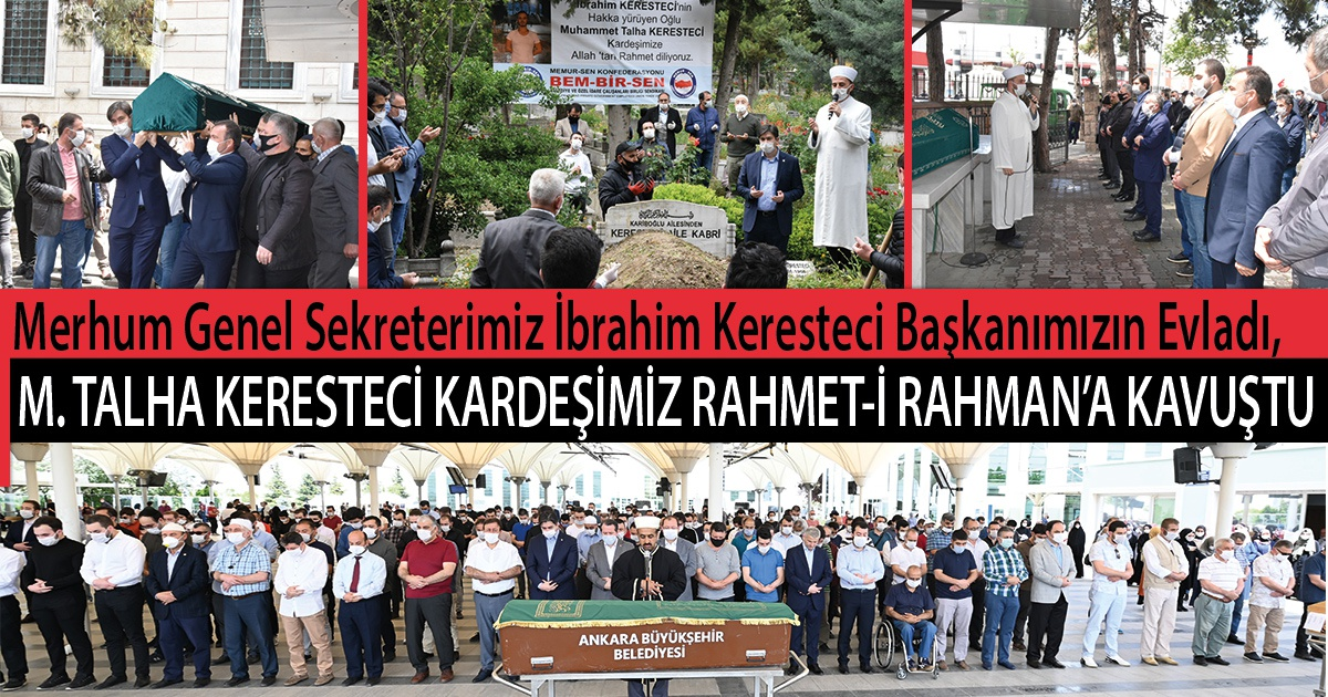 Merhum Genel Sekreterimiz İbrahim Keresteci Başkanımızın Evladı, Muhammed Talha Keresteci Kardeşimiz Rahmet-i Rahman'a Kavuştu