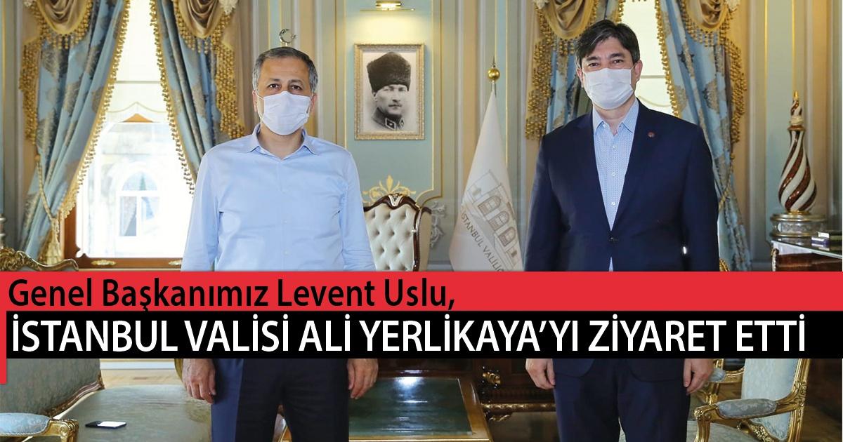 Genel Başkanımız Levent Uslu, İstanbul Valisi Sn. Ali Yerlikaya'yı Ziyaret Etti