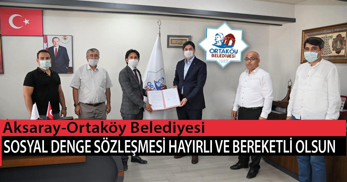 Aksaray-Ortaköy Belediyesi Sosyal Denge Sözleşmesi Hayırlı ve Bereketli Olsun