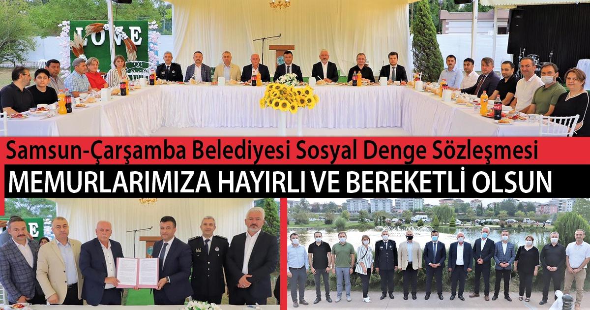 Samsun-Çarşamba Belediyesi Sosyal Denge Sözleşmesi Memurlarımıza Hayırlı ve Bereketli Olsun