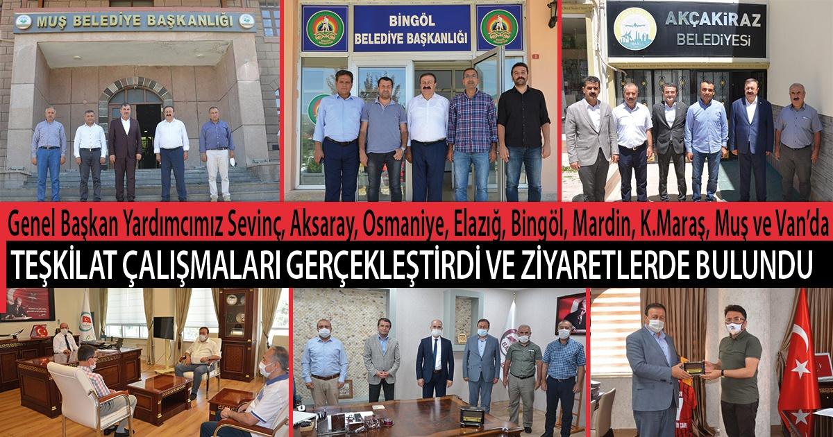 Genel Başkan Yardımcımız Medeni Sevinç, Aksaray, Osmaniye, Elazığ, Bingöl, Mardin, K. Maraş, Muş ve Van'da Teşkilat Çalışmaları Gerçekleştirdi ve Ziyaretlerde Bulundu