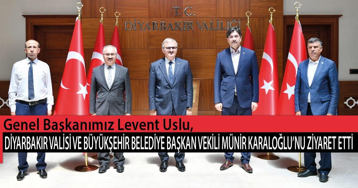 Genel Başkanımız Levent Uslu, Diyarbakır Valisi ve Büyükşehir Belediye Başkan Vekili Münir Karaloğlu'nu Ziyaret Etti