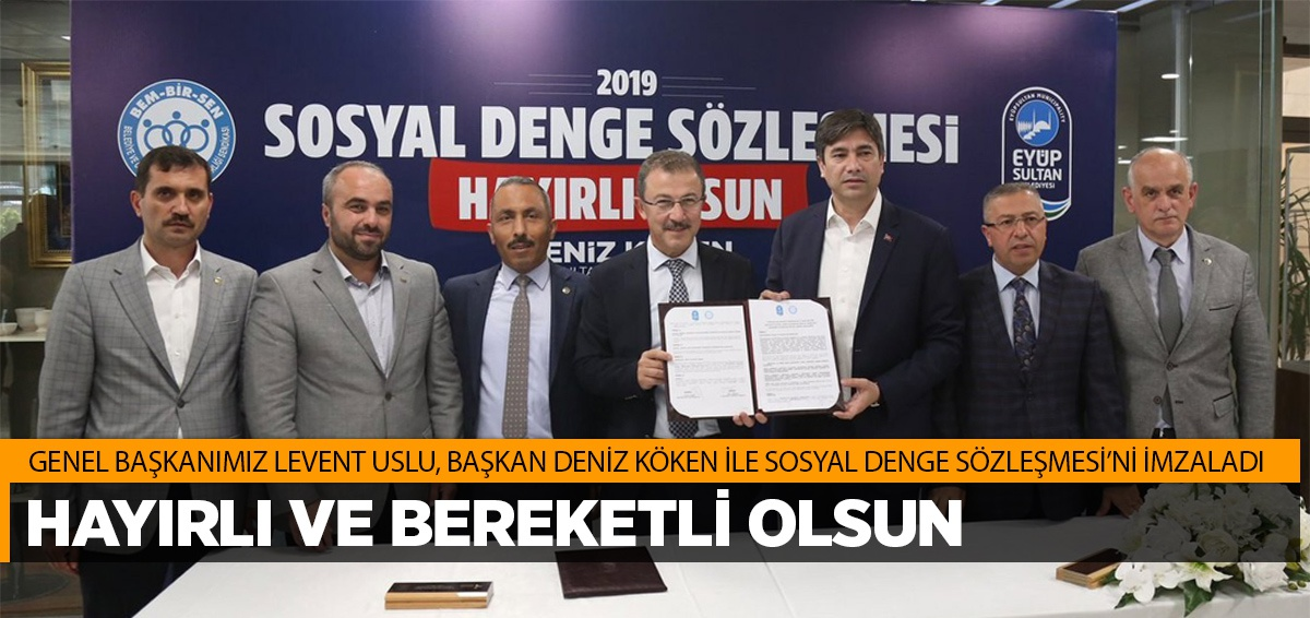 Genel Başkanımız Levent Uslu, Başkan Deniz Köken İle Sosyal Denge Sözleşmesi İmzaladı