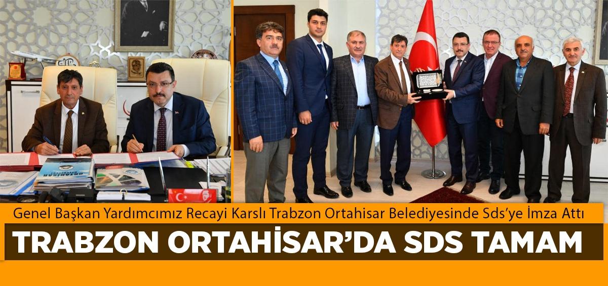 Recayi Karslı, Ortahisar Belediyesi'nde Sds İmzaladı