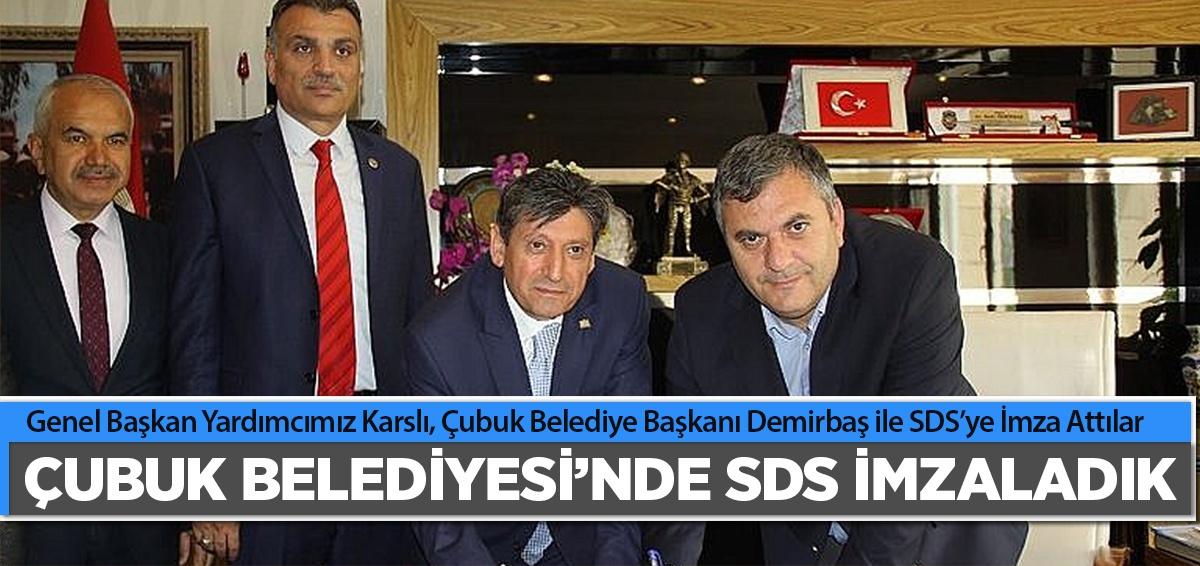 Çubuk Belediyesi ile SDS İmzaladık