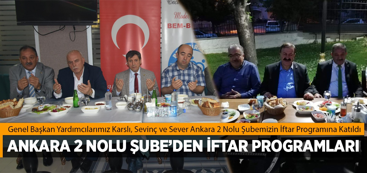ANKARA 2 NOLU ŞUBE'DEN İFTAR PROGRAMLARI