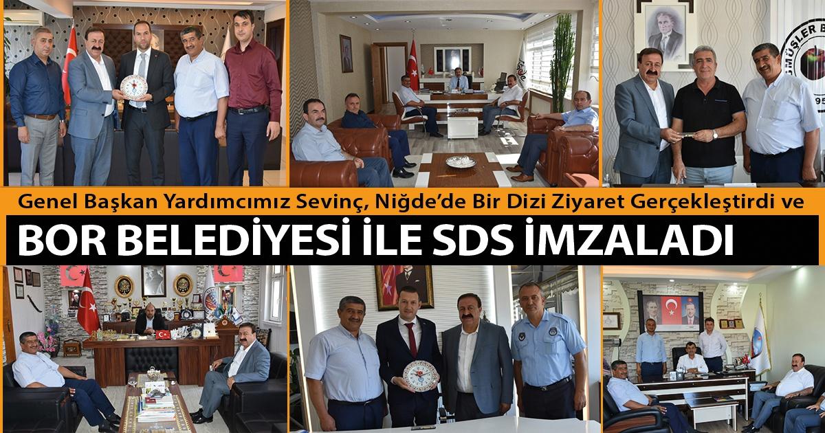 Genel Başkan Yardımcımız Sevinç, Niğde'de Bir Dizi Ziyaret Gerçekleştirdi ve Bor Belediyesi İle Sds İmzaladı