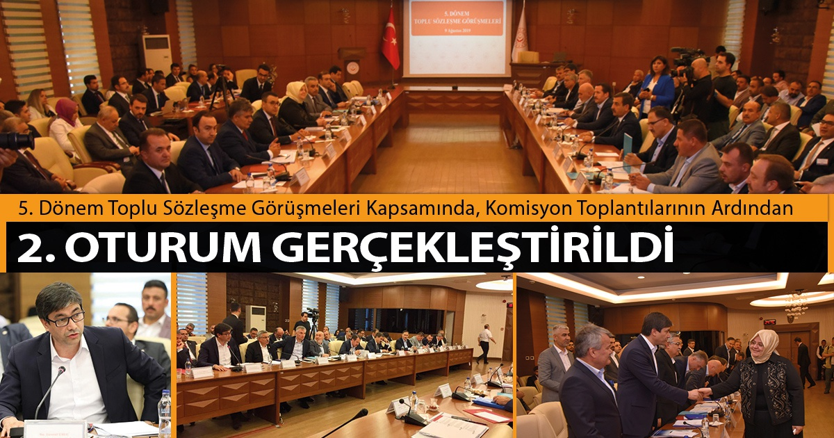 5. Dönem Toplu Sözleşme Görüşmeleri Kapsamında, Komisyon Toplantılarının Ardından 2. Oturum Gerçekleştirildi