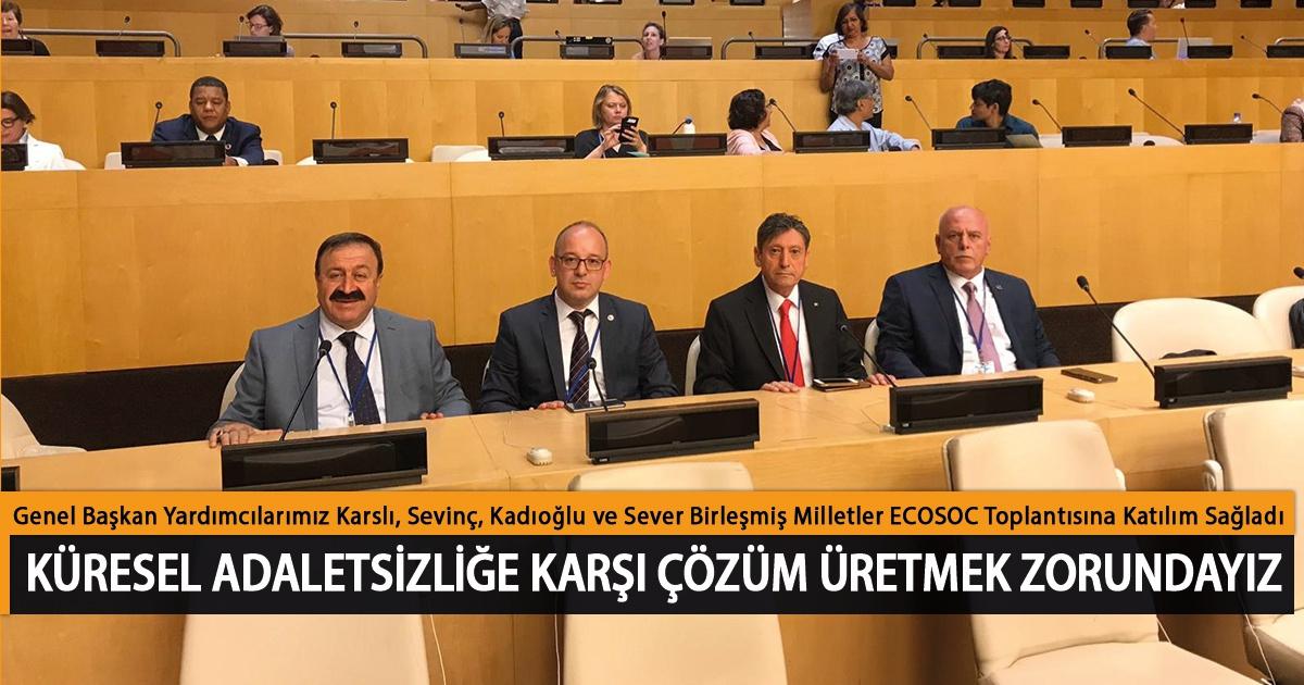 Genel Başkan Yardımcılarımız Recayi Karslı, Medeni Sevinç, Ahmet Selim Kadıoğlu ve Nurettin Sever, Birleşmiş Milletler ECOSOC Toplantısına Katılım Sağladı