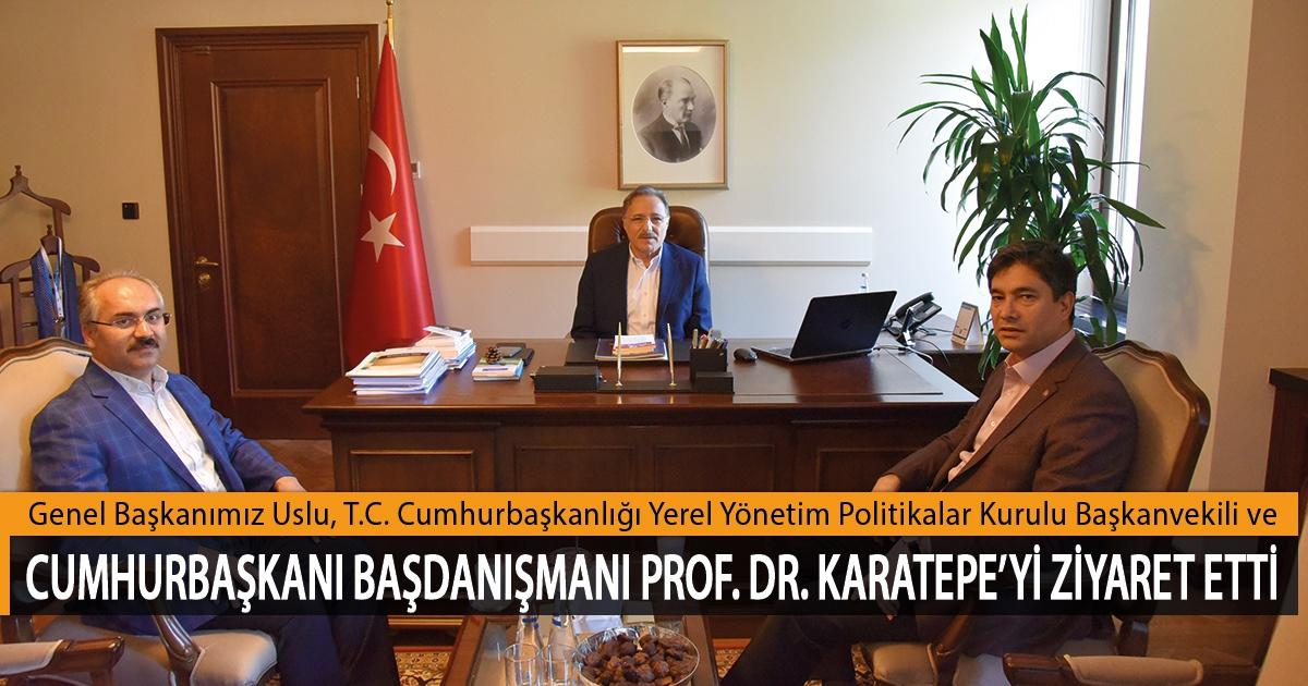 Genel Başkanımız Levent Uslu, T.C. Cumhurbaşkanlığı Yerel Yönetim Politikalar Kurulu Başkanvekili ve Cumhurbaşkanı Başdanışmanı Prof. Dr. Şükrü Karatepe'yi Ziyaret Etti