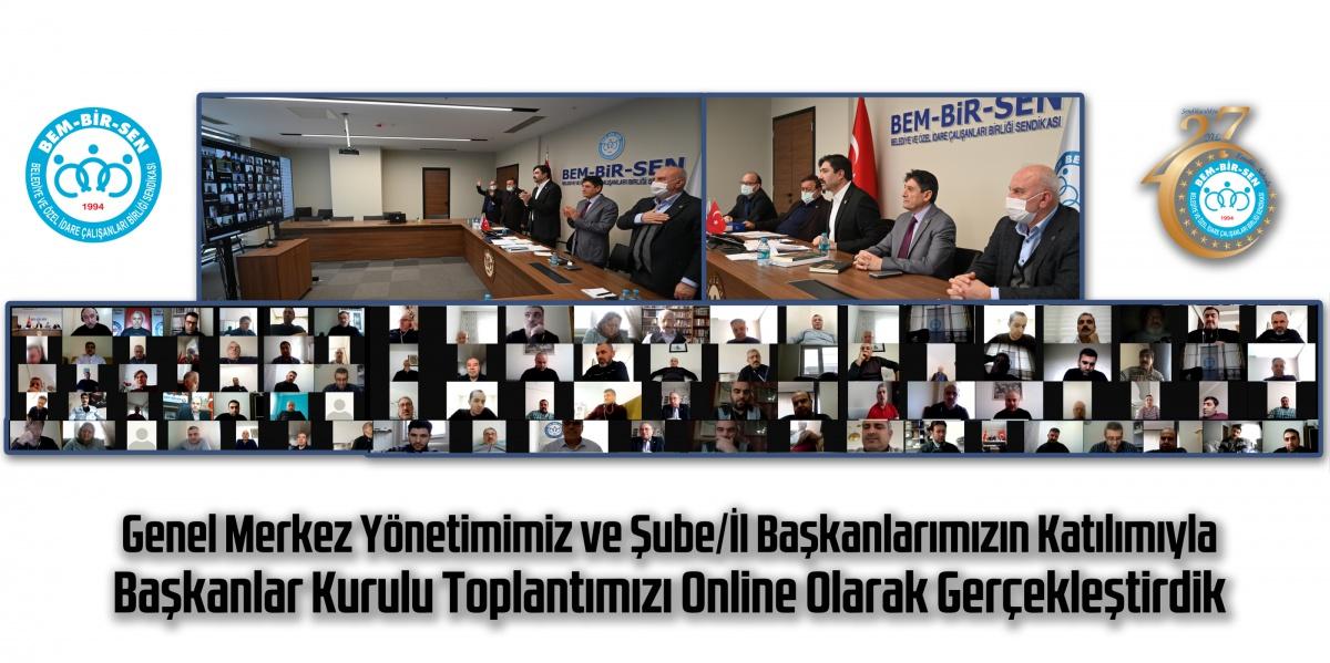 Genel Merkez Yönetimimiz ve Şube/İl Başkanlarımızın Katılımıyla Başkanlar Kurulu Toplantımızı Online Olarak Gerçekleştirdik