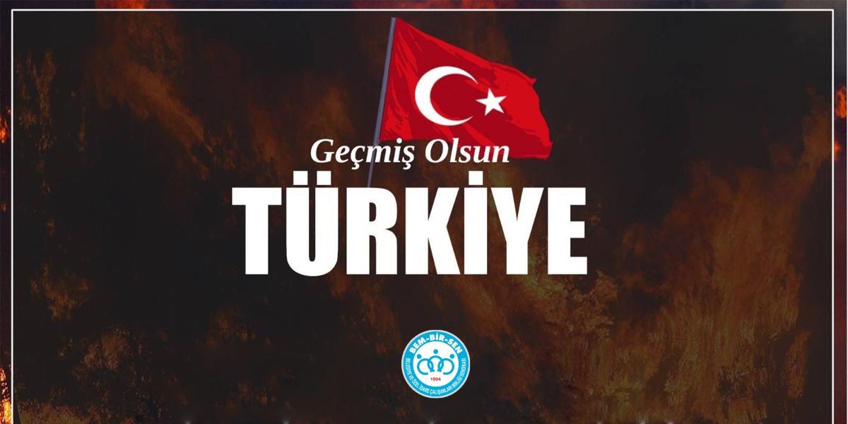 Milletimizin Hizmetindeyiz. Geçmiş Olsun Türkiye