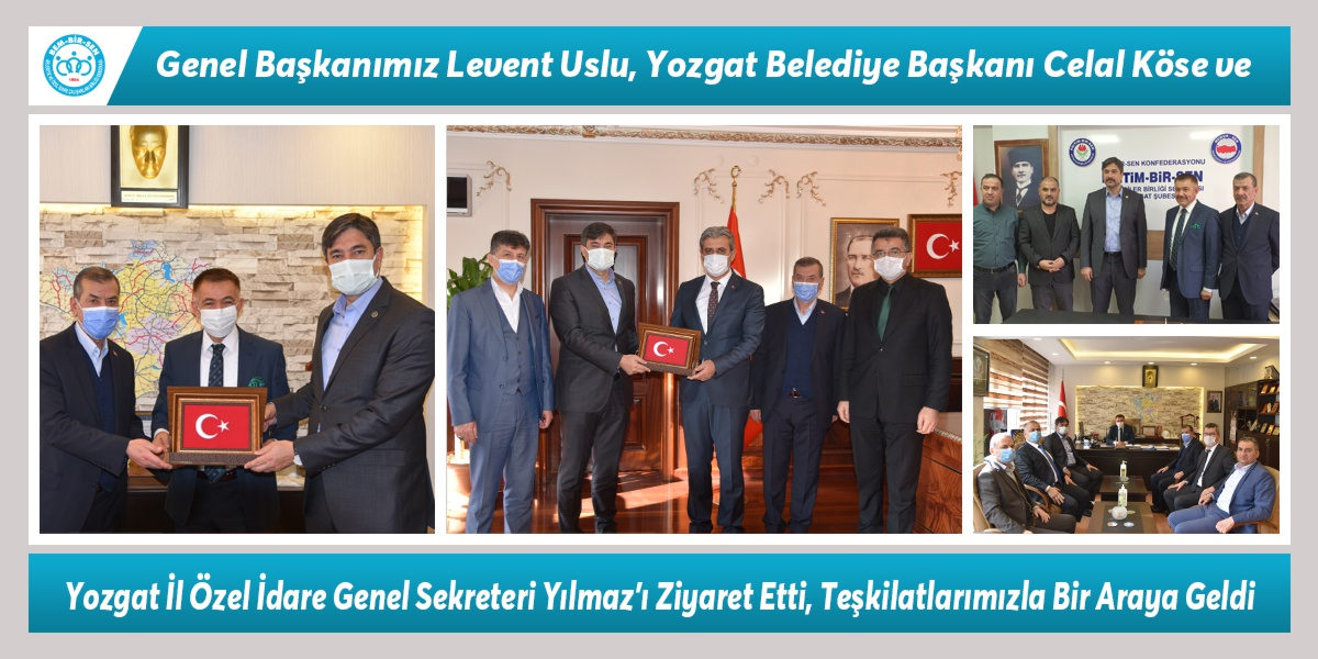 Genel Başkanımız Levent Uslu, Yozgat Belediye Başkanı Köse ve Yozgat İl Özel İdare Genel Sekreteri Yılmaz'ı Ziyaret Etti, Teşkilatlarımızla Bir Araya Geldi