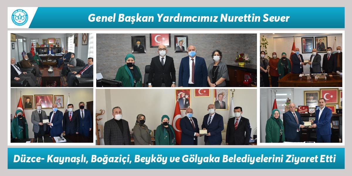 Genel Başkan Yardımcımız Nurettin Sever, Düzce- Kaynaşlı, Boğaziçi, Beyköy ve Gölyaka Belediyelerini Ziyaret Etti